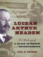 Link to large image of front cover of Lucean Arthur Headen biography by Jill D Snider