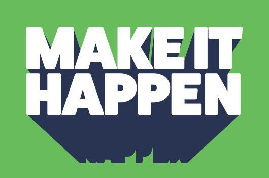 Make It Happen text