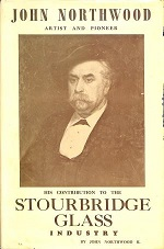 Front cover of John Northwood His contribution to the Stourbridge flint glass industry