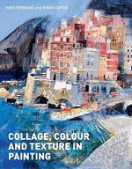 Front cover of Collage, Colour and Texture in Painting