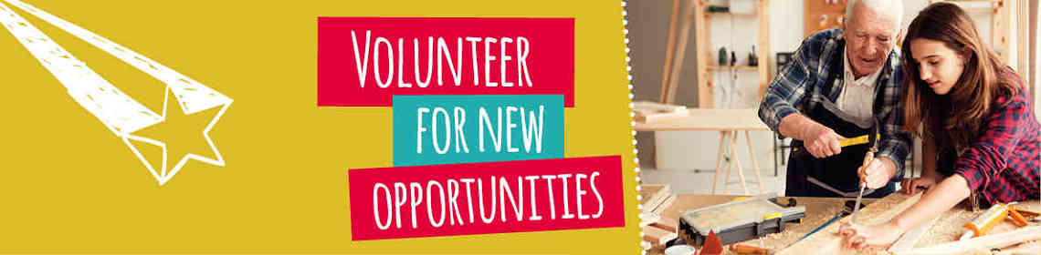 Volunteer for new opportunities