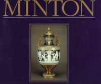 Front cover of Minton: The First Two Hundred Years of Design and Production